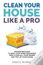 Clean Your House Like A Pro: Proven Meth