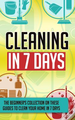 Wook.pt - Cleaning In 7 Days:The Beginner'S Collection On These Guides To Clean Your Home In 7 Days