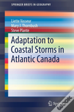 Climate Change Adaptation To Coastal Storms In Atlantic Canada