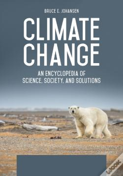 Wook.pt - Climate Change: An Encyclopedia Of Science, Society, And Solutions [3 Volumes]