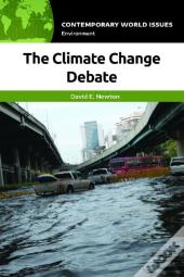 Climate Change Debate: A Reference Handbook