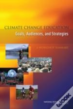 Climate Change Education Goals, Audiences, And Strategies