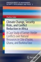 Climate Change, Security Risks, And Conflict Reduction In Africa
