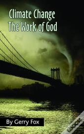 Climate Change The Work Of God