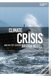 Climate Crisis And The 21st-Century British Novel