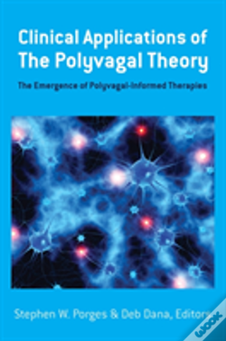 Wook.pt - Clinical Applications Of The Polyvagal Theory - The Emergence Of Polyvagal-Informed Therapies