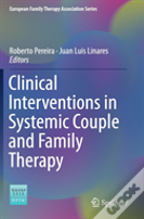Clinical Interventions In Systemic Family And Couple Therapy