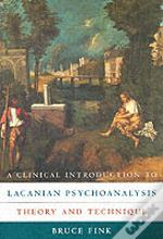 Clinical Introduction To Lacanian Psychoanalysis
