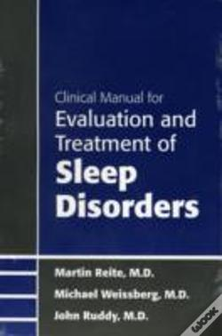 Wook.pt - Clinical Manual For The Evaluation And Treatment Of Sleep Disorders