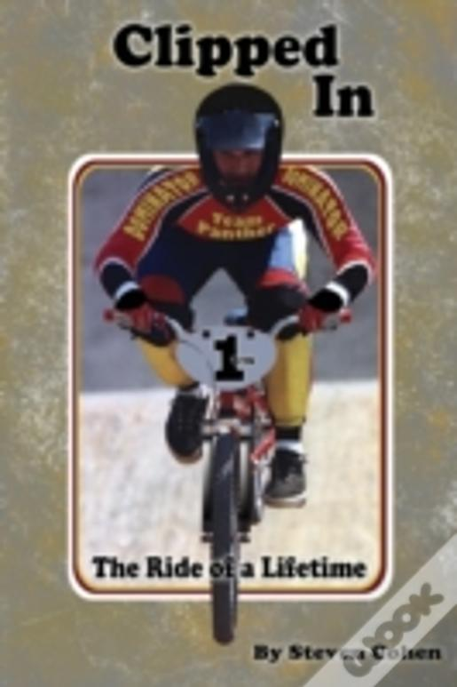 Clipped In: The Ride Of A Lifetime