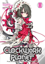 Clockwork Planet Vol 2