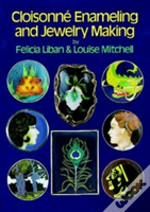 Cloisonne Enamelling And Jewellery Making