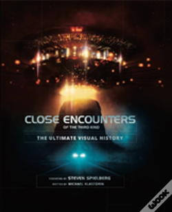 Wook.pt - Close Encounters Of The Third Kind The Ultimate Visual History