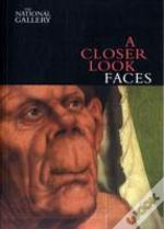 Closer Look: Faces