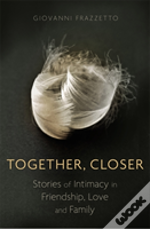 Closer, Together