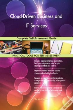 Wook.pt - Cloud-Driven Business And It Services Complete Self-Assessment Guide