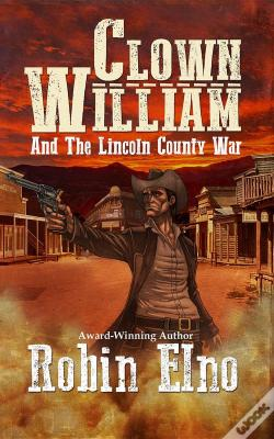Wook.pt - Clown William And The Lincoln County War