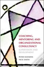 Coaching, Mentoring And Organizational Consultancy