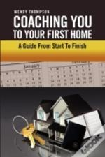 Coaching You To Your First Home