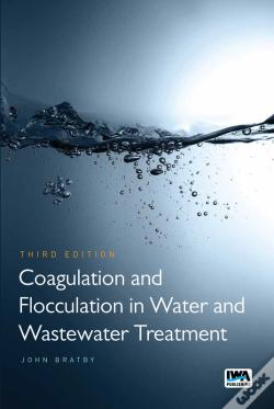 Wook.pt - Coagulation And Flocculation In Water And Wastewater Treatment - Third Edition