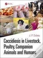 Coccidiosis In Livestock, Poultry, Companion Animals And Humans
