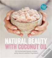Coconut Oil: Natural Beauty