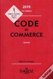 Code De Commerce 2019, Annote - 114e Ed.