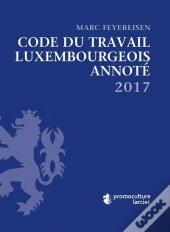Code Du Travail Luxembourgeois Annote 2017