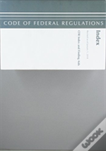 Code Of Federal Regulations, Index And Finding Aids, Revised As Of January 1, 2018