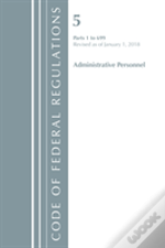 Code Of Federal Regulations, Title 05 Administrative Personnel 1-699, Revised As Of January 1, 2018