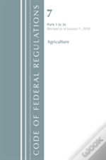 Code Of Federal Regulations, Title 07 Agriculture 1-26, Revised As Of January 1, 2018