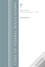 Code Of Federal Regulations, Title 07 Agriculture 27-52, Revised As Of January 1, 2018