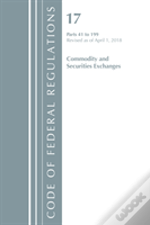Code Of Federal Regulations, Title 17 Commodity And Securities Exchanges 41-199, Revised As Of April 1, 2018