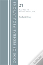 Code Of Federal Regulations, Title 21 Food And Drugs 170-199, Revised As Of April 1, 2018