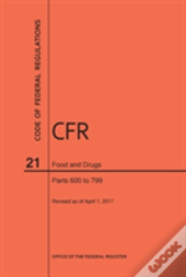 Code Of Federal Regulations Title 21, Food And Drugs, Parts 600-799, 2017