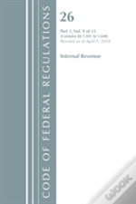 Code Of Federal Regulations, Title 26 Internal Revenue 1.501-1.640, Revised As Of April 1, 2018