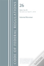 Code Of Federal Regulations, Title 26 Internal Revenue 2-29, Revised As Of April 1, 2018