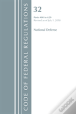 Code Of Federal Regulations, Title 32 National Defense 400-629, Revised As Of July 1, 2018