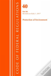 Code Of Federal Regulations, Title 40: Part 80 (Protection Of Environment) Air Programs