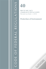 Code Of Federal Regulations, Title 40 Protection Of The Environment 52.1019-52.2019, Revised As Of July 1, 2018