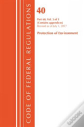 Code Of Federal Regulations, Title 40 Protection Of The Environment 60 (Appendices), Revised As Of July 1, 2017 Vol 2 Of 2