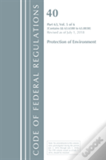 Code Of Federal Regulations, Title 40 Protection Of The Environment 63.6580-63.8830, Revised As Of July 1, 2018