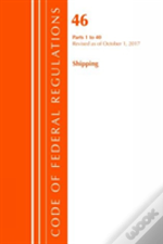 Code Of Federal Regulations, Title 46 Shipping 1-40, Revised As Of October 1, 2017