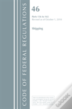 Code Of Federal Regulations, Title 46 Shipping 156-165, Revised As Of October 1, 2018