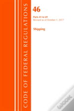 Code Of Federal Regulations, Title 46 Shipping 41-69, Revised As Of October 1, 2017