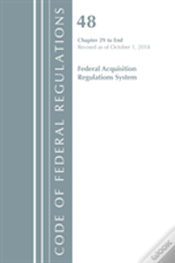 Wook.pt - Code Of Federal Regulations, Title 48 Federal Acquisition Regulations System Chapter 29-End, Revised As Of October 1, 2018