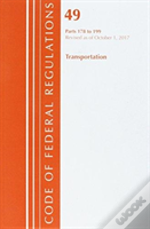 Code Of Federal Regulations, Title 49 Transportation 178-199, Revised As Of October 1, 2017