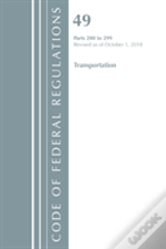 Code Of Federal Regulations, Title 49 Transportation 200-299, Revised As Of October 1, 2018