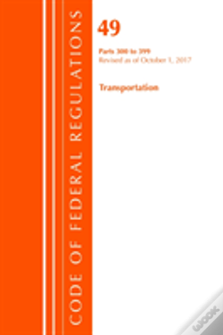 Wook.pt - Code Of Federal Regulations, Title 49 Transportation 300-399, Revised As Of October 1, 2017