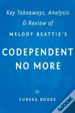 Codependent No More: By Melody Beattie | Key Takeaways, Analysis & Review